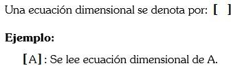 Notacion de las Ecuaciones dimensionales